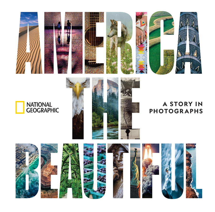 """""""America the Beautiful: A Story in Photographs"""" - National Geographic"""