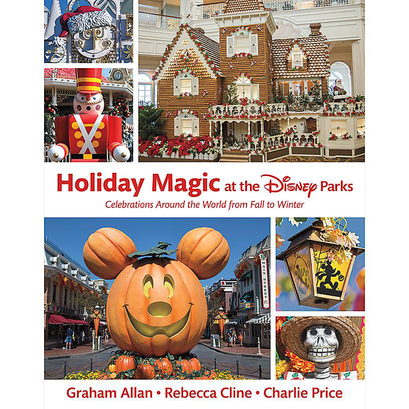 """""""Holiday Magic at the Disney Parks"""" - Celebrations Around the World from Fall to Winter - Graham Allan - Rebecca Cline - Charlie Price"""